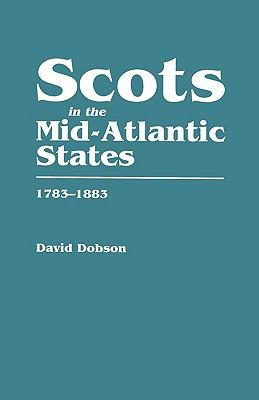 Cover image for Scots in the Mid-Atlantic States, 1783-1883