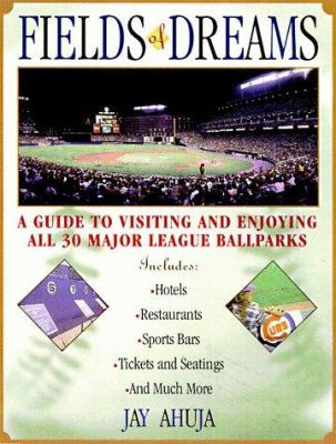 Cover image for Fields of dreams : a guide to visiting and enjoying all 30 major league ballparks