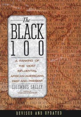 Cover image for The Black 100 : a ranking of the most influential African-Americans, past and present