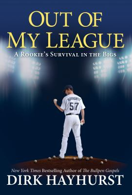 Cover image for Out of my league : a rookie's survival in the bigs