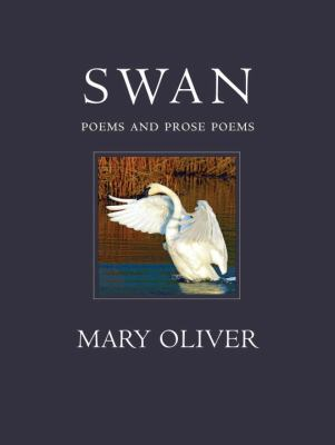 Cover image for Swan : poems and prose poems