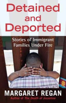 Cover image for Detained and deported : stories of immigrant families under fire