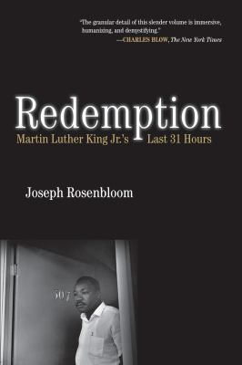 Cover image for Redemption : Martin Luther King Jr.'s last 31 hours