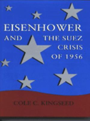 Cover image for Eisenhower and the Suez Crisis of 1956
