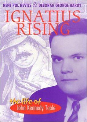 Cover image for Ignatius rising : the life of John Kennedy Toole