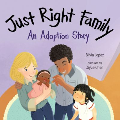Cover image for Just right family : an adoption story