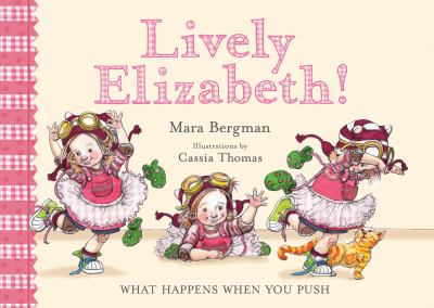 Cover image for Lively Elizabeth! : what happens when you push