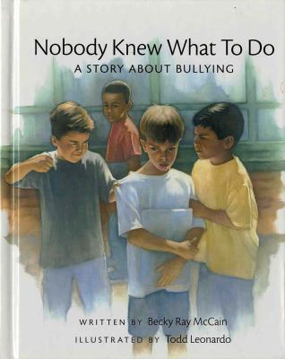 Cover image for Nobody knew what to do : a story about bullying