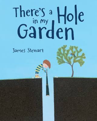 Cover image for There's a hole in my garden