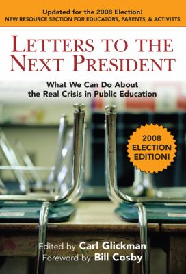 Cover image for Letters to the next President : what we can do about the real crisis in public education