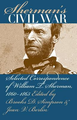 Cover image for Sherman's Civil War : selected correspondence of William T. Sherman, 1860-1865