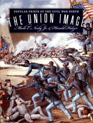 Cover image for The Union image : popular prints of the Civil War North