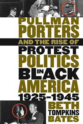 Cover image for Pullman porters and the rise of protest politics in Black America, 1925-1945