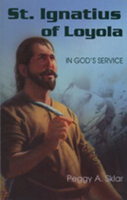 Cover image for St. Ignatius of Loyola : in God's service