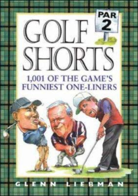 Cover image for Golf shorts, par 2 : 1,001 of the game's funniest one-liners