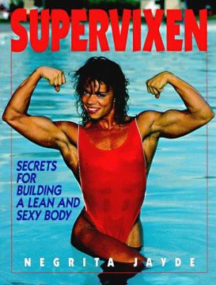 Cover image for Supervixen : secrets for building a lean and sexy body