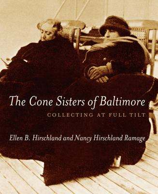 Cover image for The Cone sisters of Baltimore : collecting at full tilt