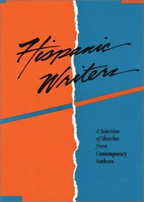 Cover image for Hispanic writers : a selection of sketches from Contemporary authors