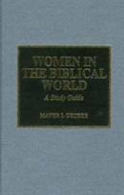 Cover image for Women in the biblical world : a study guide