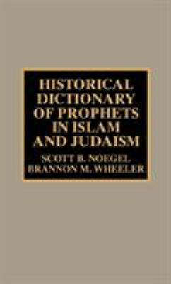 Cover image for Historical dictionary of prophets in Islam and Judaism