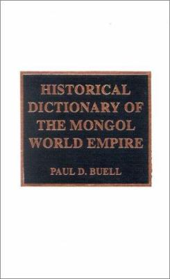Cover image for Historical dictionary of the Mongol world empire