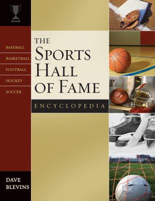 Cover image for The sports hall of fame encyclopedia : baseball, basketball, football, hockey, soccer