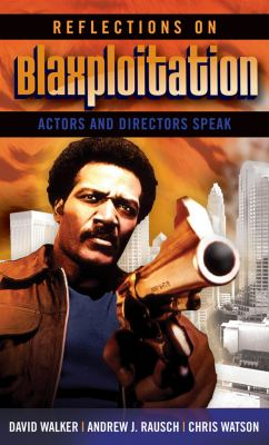 Cover image for Reflections on blaxploitation : actors and directors speak