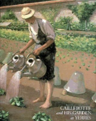 Cover image for Caillebotte and his garden at Yerres