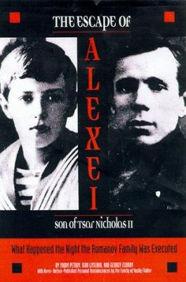 Cover image for The escape of Alexei, son of Tsar Nicholas II : what happened the night the Romanov family was executed