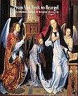 Cover image for From Van Eyck to Bruegel : early Netherlandish painting in the Metropolitan Museum of Art