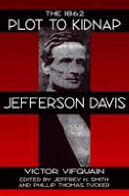 Cover image for The 1862 plot to kidnap Jefferson Davis