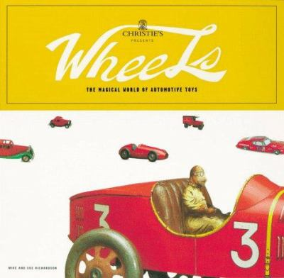 Cover image for Wheels : Christie's presents the magical world of automotive toys