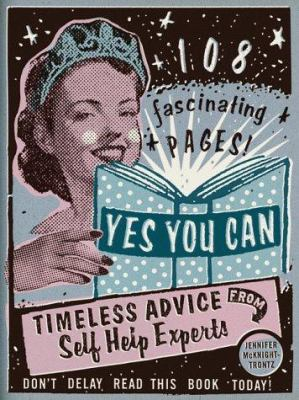 Cover image for Yes you can : timeless advice from self-help experts