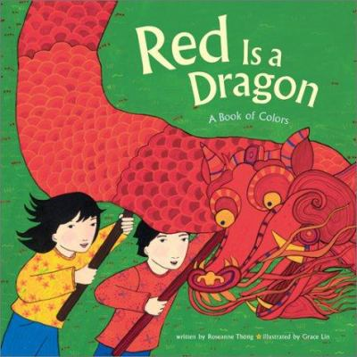 Cover image for Red is a dragon : a book of colors
