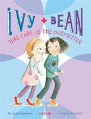 Cover image for Ivy and Bean take care of the babysitter