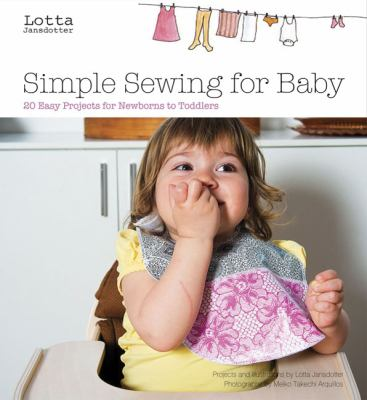 Cover image for Simple sewing for baby : 24 easy projects for newborns to toddlers