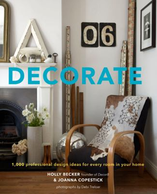 Cover image for Decorate : 1,000 professional design ideas for every room in your home