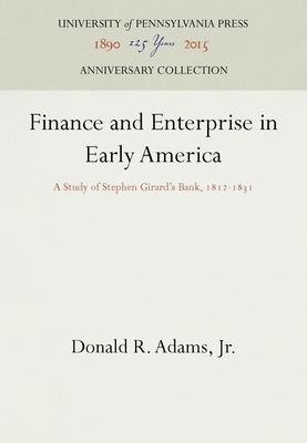 Cover image for Finance and enterprise in early America : a study of Stephen Girard's bank, 1812-1831