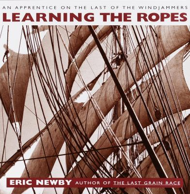 Cover image for Learning the ropes : an apprentice seaman on the last of the windjammers