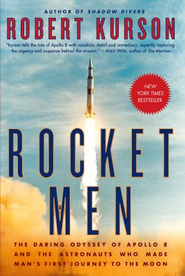 Cover image for Rocket men : the daring odyssey of Apollo 8 and the astronauts who made man's first journey to the Moon