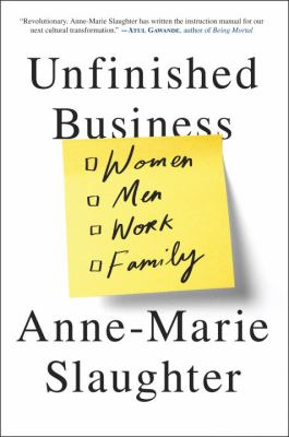 Cover image for Unfinished business : women men work family
