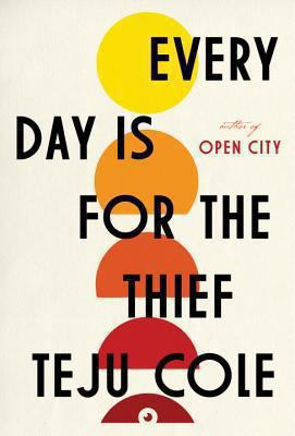 Cover image for Every day is for the thief : fiction
