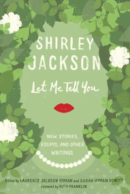 Cover image for Let me tell you : new stories, essays, and other writings