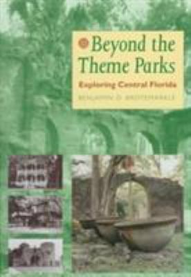 Cover image for Beyond the theme parks : exploring central Florida
