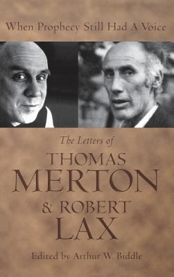 Cover image for When prophecy still had a voice : the letters of Thomas Merton and Robert Lax