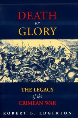 Cover image for Death or glory : the legacy of the Crimean War