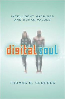 Cover image for Digital soul : intelligent machines and human values
