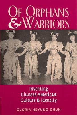Cover image for Of orphans and warriors : inventing Chinese American culture and identity