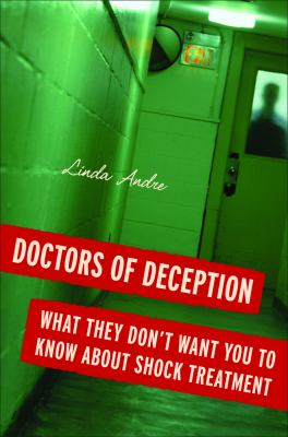 Cover image for Doctors of deception : what they don't want you to know about shock treatment