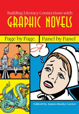 Cover image for Building literacy connections with graphic novels : page by page, panel by panel